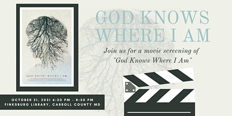 God Knows Where I AM tickets