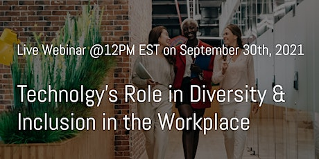 Technolgy's Role in Diversity & Inclusion in the Workplace tickets