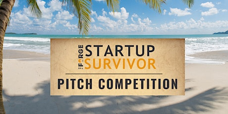 The Forge Startup Survivor Pitch Competition (Virtual Event) tickets