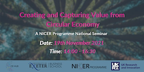 Creating and Capturing Value from Circular Economy -NICER Programme Seminar tickets
