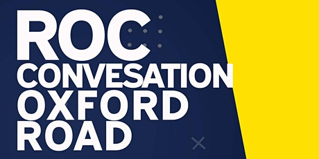 ROC CONVERSATION: Oxford Road tickets