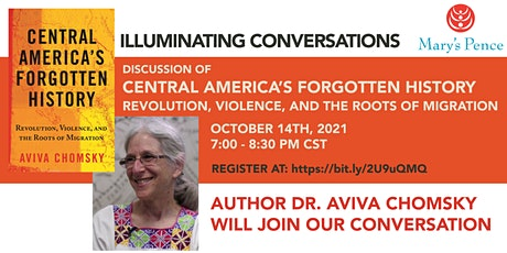 """Illuminating Conversations about """"Central America's Forgotten History"""" tickets"""
