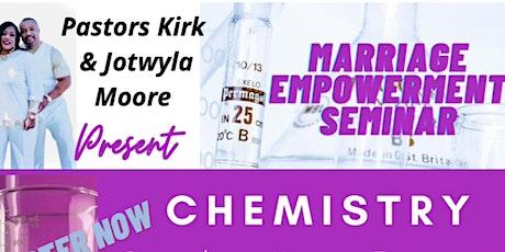 CHEMISTRY Marriage Empowerment Seminar tickets