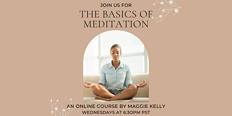 A Course in the Basics of Meditation (Online via Zoom) tickets