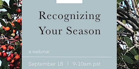 Recognize Your Season: Identify and Embrace Your Current Journey tickets