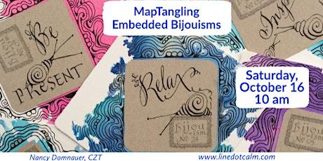 MapTangling Embedded Bijouisms Zentangle® Inspired Art tickets