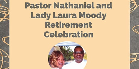 Retirement Celebration for Pastor Nathaniel and Lady Laura Moody tickets