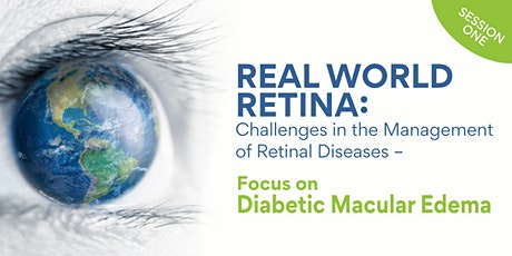 Real World Retina: Challenges in the Management of Retinal Diseases - DME tickets