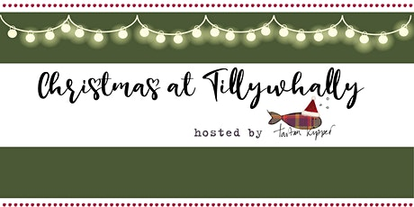 Christmas at Tillywhally tickets