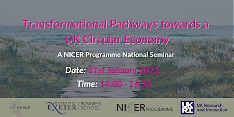 Transformational Pathways for a UK Circular Economy-NICER Programme Seminar tickets