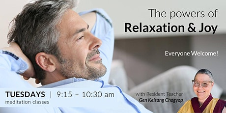 Tuesday Morning Meditation - The Powers of Relaxation & Joy tickets