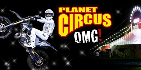 Planet Circus OMG! Mansfield, The Carrs. Early Bird Special offer! tickets