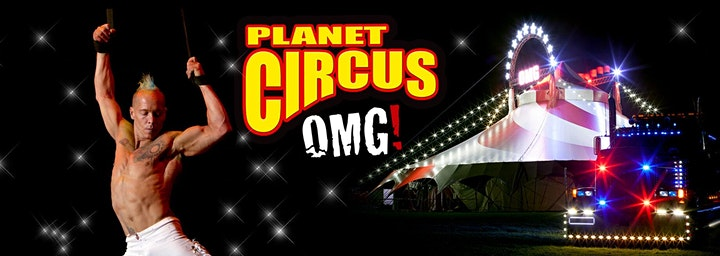 Planet Circus OMG! Hearsall Common, Coventry. Early Bird Special offer! image