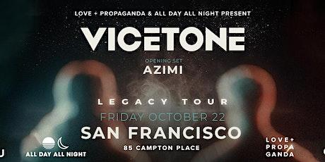 Vicetone at Love + Propaganda tickets