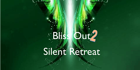 Bliss Out 2 Silent Retreat tickets