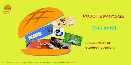 ROBOT E FANTASIA  7-10 anni (seconda, terza, quarta e quinta elementare) biglietti