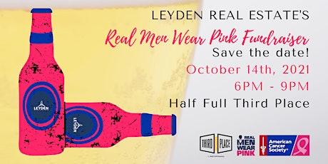 Leyden Real Estate's Real Men Wear Pink Fundraiser tickets