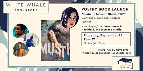 """Poetry Book Launch! """"Musth,"""" Ashwini Bhasi w/ Jones, Crawford, and Altallal tickets"""