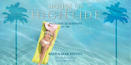 House of HighTide @ The Bahia Mar tickets