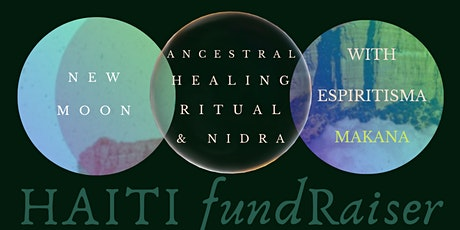 HEALING for HAITI New Moon Cacao Ceremony (virtual event) tickets