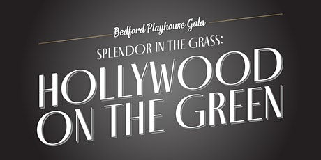 Bedford Playhouse Gala: Splendor in the Grass: Hollywood on the Green tickets