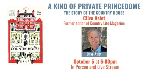 A Kind of Private Princedome: The Story of the Country House tickets