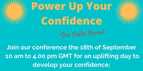 Power Up Your Confidence. Be inspired.  Learn to improve your confidence. tickets