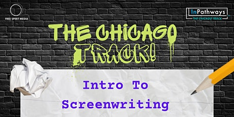 The Chicago Track: Introduction to Screenwriting ( Virtual) tickets
