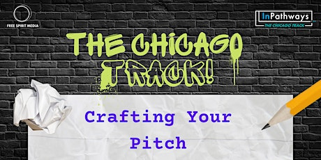 The Chicago Track: Crafting Your Pitch (In-Person) tickets
