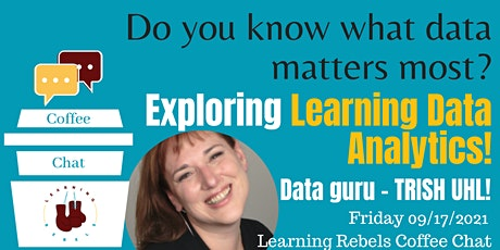 Learning Rebels Coffee Chat: Learning Data Analytics with TRISH UHL tickets