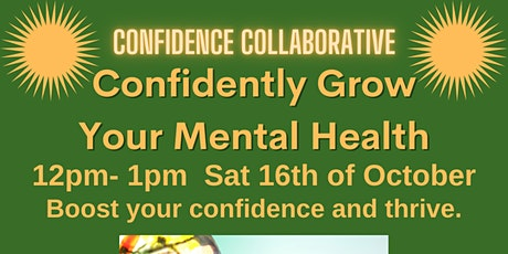 Confidently Grow Your Mental Health tickets