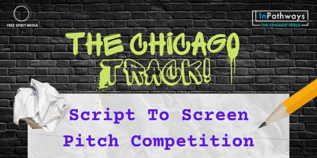 The Chicago Track: Script To Screen Pitch Competition ( In-Person) tickets