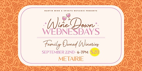 Wine Down Wednesdays Metairie: Family Owned Wineries tickets