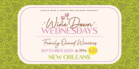 Wine Down Wednesdays New Orleans: Family Owned Wineries tickets