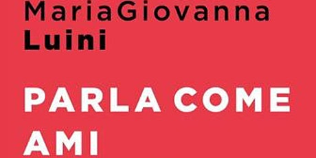 Incontro con l'autore: MariaGiovanna Luini biglietti