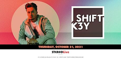 Shift K3y – Stereo Live Dallas tickets