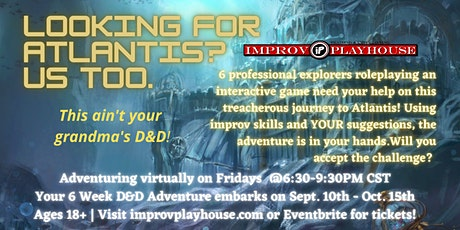 A Journey to Atlantis: An Interactive and Improvised D&D Experience! tickets