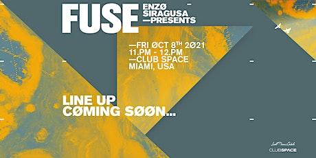 FUSE Miami @ Club Space Miami tickets