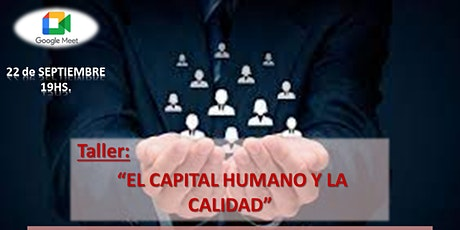 """Taller """"EL CAPITAL HUMANO Y LA CALIDAD"""" tickets"""