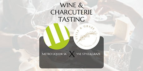 Wine & Charcuterie Tasting featuring YXE Style & Graze tickets