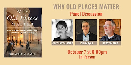 Why Old Places Matter Panel Discussion tickets