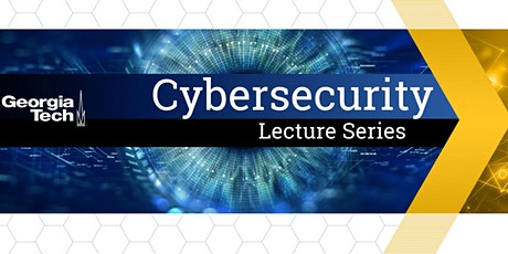 Georgia Tech Cybersecurity Lecture Series tickets