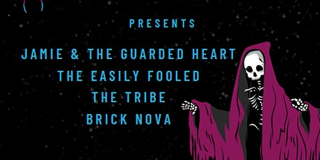 The Tribe/ The Easily Fooled/ Brick Nova/ Jamie & the Guarded Heart tickets