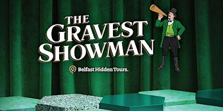 THE GRAVEST SHOWMAN (Milltown Cemetery) tickets