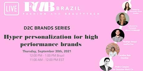 FaB Brazil- D2C Series: Hyper personalization for high performance brands ingressos