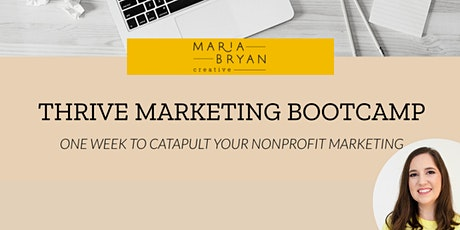 Thrive Marketing Bootcamp   One Week To Catapult Your Nonprofit Marketing tickets