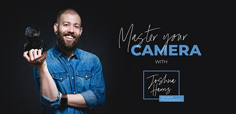 Master Your Camera with Josh Harris tickets