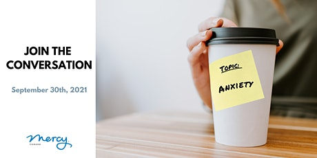 Join the Conversation Night: Anxiety Education & Awareness tickets