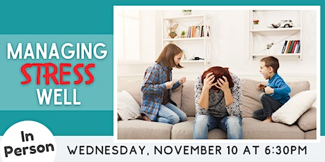 IN PERSON: Managing Stress Well tickets