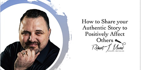 How to Share your Authentic Story to Positively Affect Others tickets